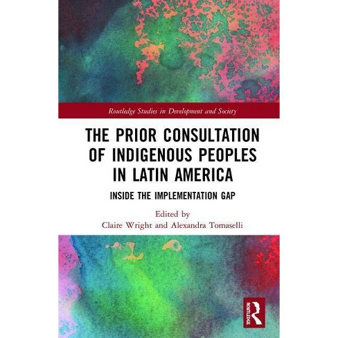 The Prior Consultation of Indigenous Peoples in Latin America - (Hardcover) - image 1 of 1