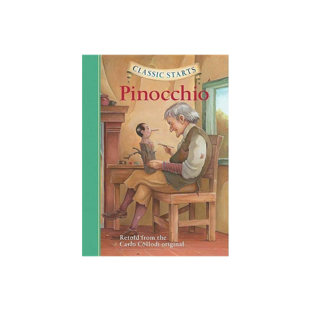 Classic Starts Pinocchio - by Carlo Collodi & Jakob Grimm & Wilhelm Grimm (Hardcover)
