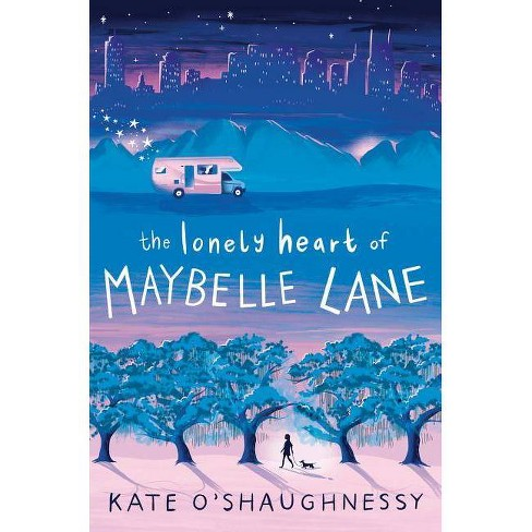 The Lonely Heart of Maybelle Lane - by  Kate O'Shaughnessy (Hardcover) - image 1 of 1