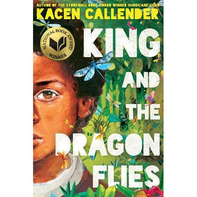 King and the Dragonflies - by  Kacen Callender (Hardcover)