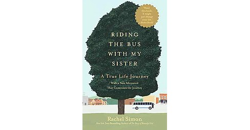 Riding the Bus With My Sister : A True Life Journey (Reprint) (Paperback) (Rachel Simon) - image 1 of 1