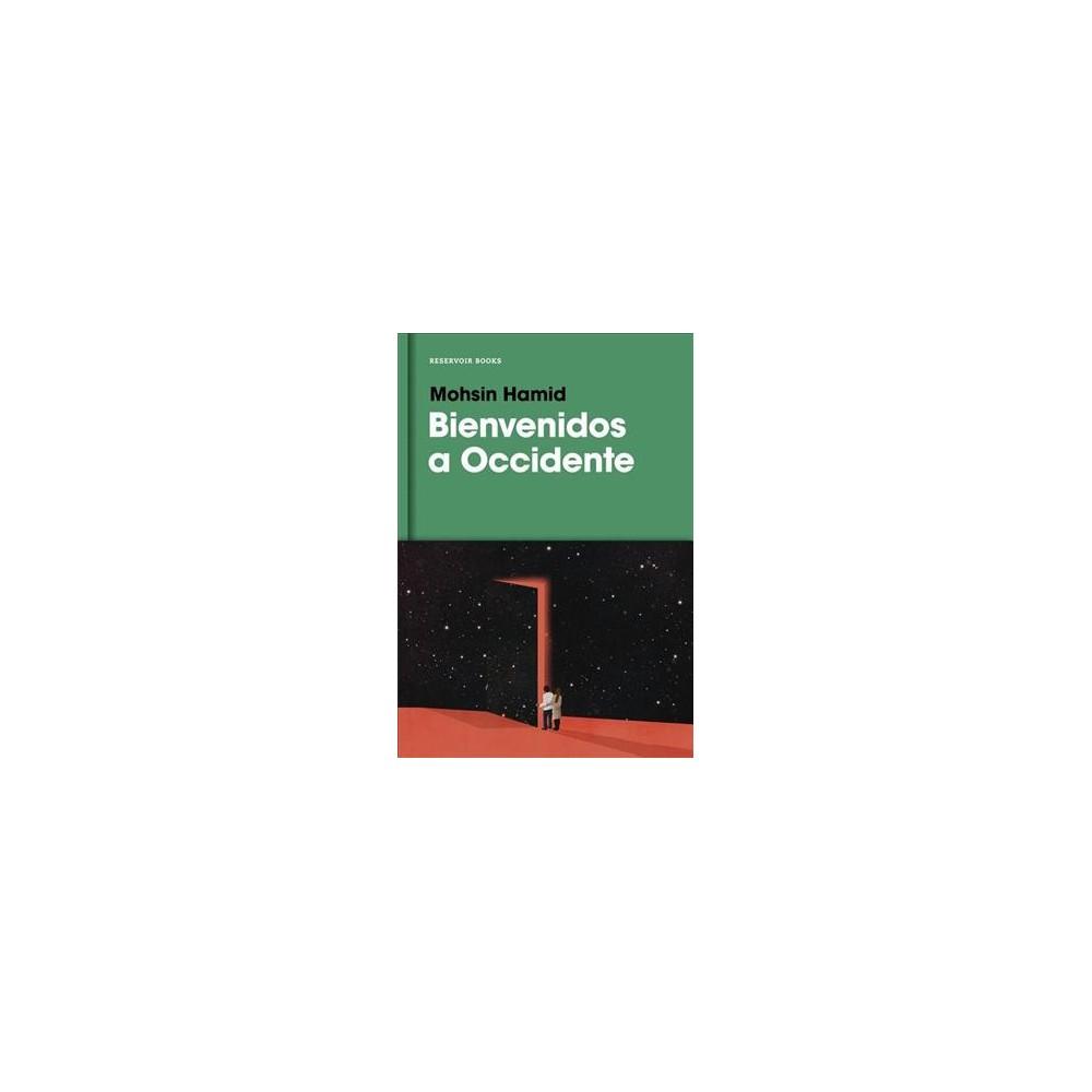 Bienvenidos a Occidente/ Exit West - by Mohsin Hamid (Hardcover)