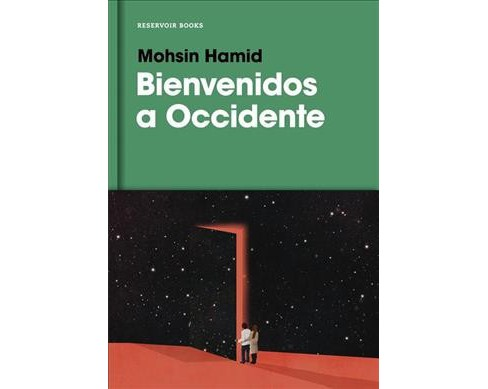 Bienvenidos a Occidente/ Exit West -  by Mohsin Hamid (Hardcover) - image 1 of 1