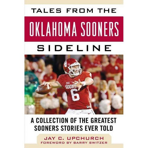 Tales from the Oklahoma Sooners Sideline - (Tales from the Team) by  Jay C Upchurch (Hardcover) - image 1 of 1