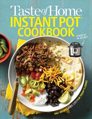 Taste of Home Instant Pot Cookbook - (Paperback)