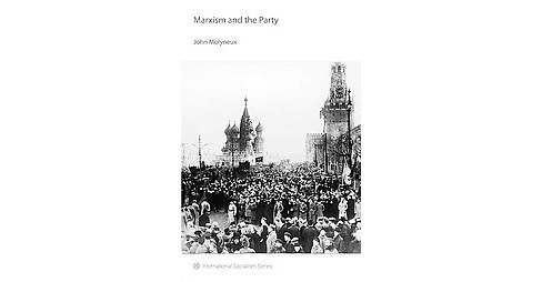 Marxism and the Party (Reissue) (Paperback) (John Molyneux) - image 1 of 1