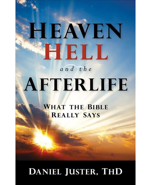 Heaven, Hell, and the Afterlife (Paperback) (Daniel Juster) - image 1 of 1