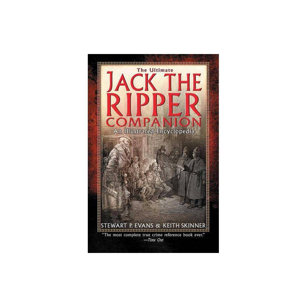 Low Price The Ultimate Jack The Ripper Companion By Stewart P Evans Keith Skinner Paperback