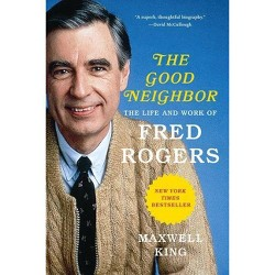 The Good Neighbor - by Maxwell King (Paperback)
