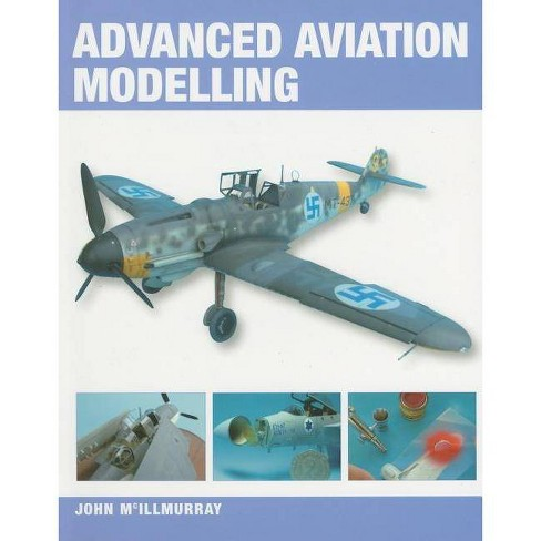 Advanced Aviation Modelling - by  John McIllmurray (Paperback) - image 1 of 1