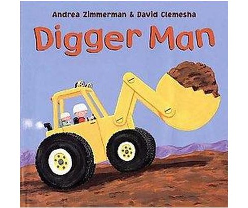 Digger Man (Reprint) (Paperback) (Andrea Zimmerman & David Clemesha) - image 1 of 1