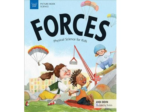 Forces : Physical Science for Kids -  (Picture Book Science) by Andi Diehn (Hardcover) - image 1 of 1