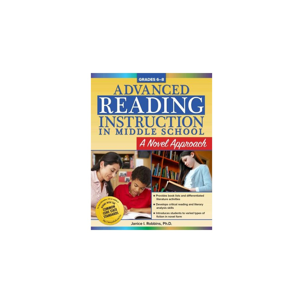 Advanced Reading Instruction in Middle School, Grades 6-8 : A Novel Approach (Paperback) (Ph.D. Janice