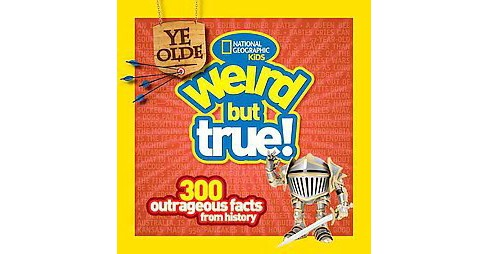 Ye Olde Weird but True! : 300 Outrageous Facts from History (Paperback) (Cheryl Harness) - image 1 of 1