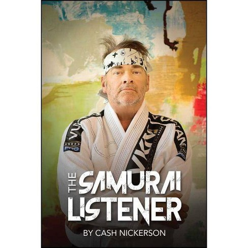 The Samurai Listener - by  Cash Nickerson (Paperback) - image 1 of 1