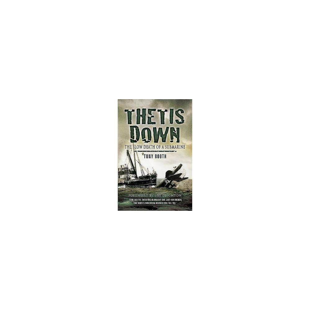 Thetis Down - by Tony Booth (Paperback)