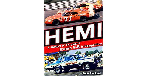 Hemi : A History of Chrysler's Iconic V-8 in Competition (Hardcover) (Geoff Stunkard) - image 1 of 1