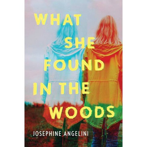 What She Found in the Woods - by  Josephine Angelini (Paperback) - image 1 of 1