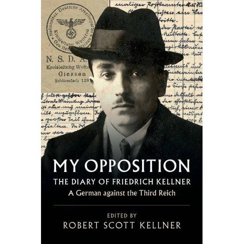 My Opposition - by  Friedrich Kellner (Hardcover) - image 1 of 1