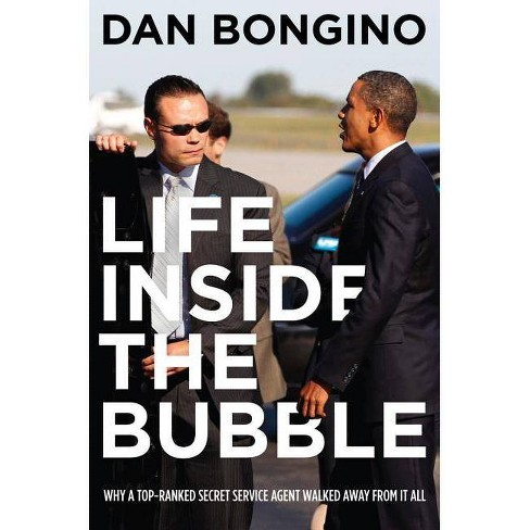 Life Inside the Bubble - by  Dan Bongino (Hardcover) - image 1 of 1