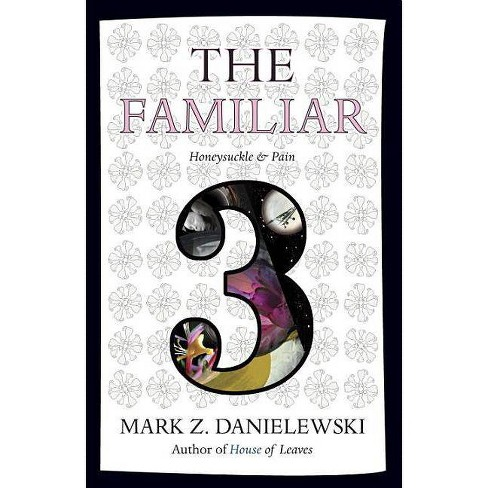 The Familiar, Volume 3 - by  Mark Z Danielewski (Paperback) - image 1 of 1
