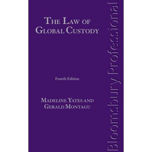 The Law of Global Custody - 4 Edition by  Madeleine Yates (Hardcover) - image 1 of 1