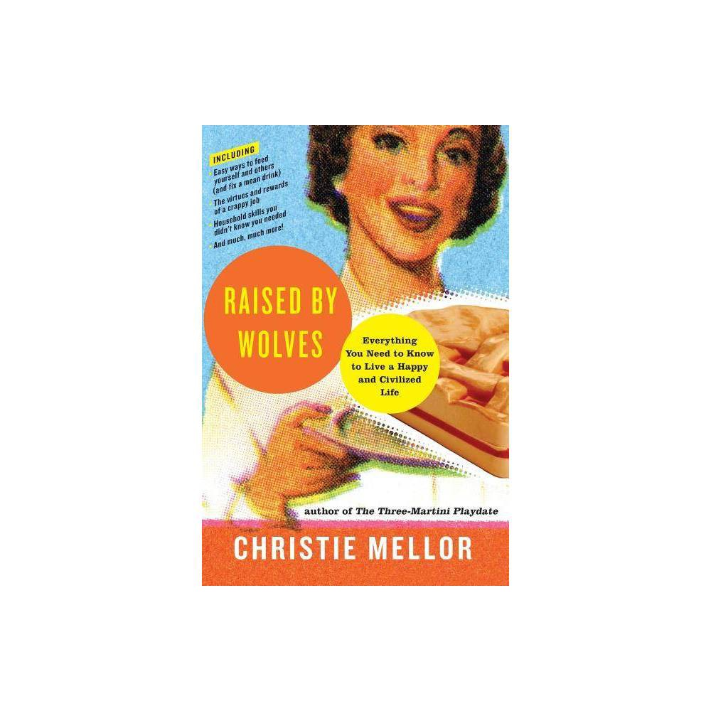 Raised By Wolves By Christie Mellor Paperback