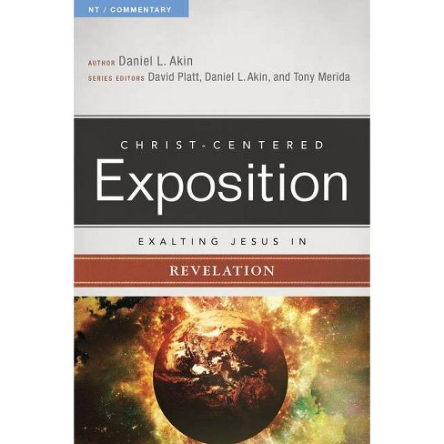 Exalting Jesus in Revelation - (Christ-Centered Exposition Commentary) by  Akin & David Platt & Tony Merida (Paperback) - image 1 of 1