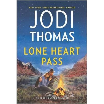Lone Heart Pass - (Ransom Canyon) by  Jodi Thomas (Paperback)