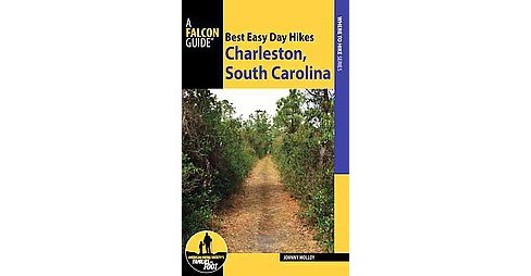 Falcon Guide Best Easy Day Hikes Charleston, South Carolina (Paperback) (Johnny Molloy) - image 1 of 1