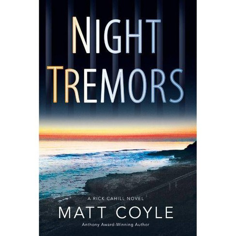 Night Tremors - (Rick Cahill Thrillers) by  Matt Coyle (Hardcover) - image 1 of 1