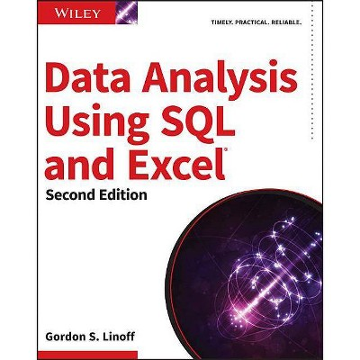Data Analysis Using SQL and Excel - 2nd Edition by  Gordon S Linoff (Paperback)