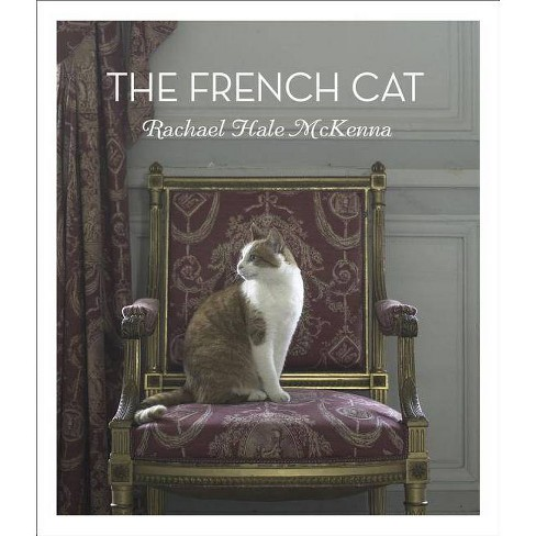 The French Cat - by  Rachael Hale McKenna (Hardcover) - image 1 of 1