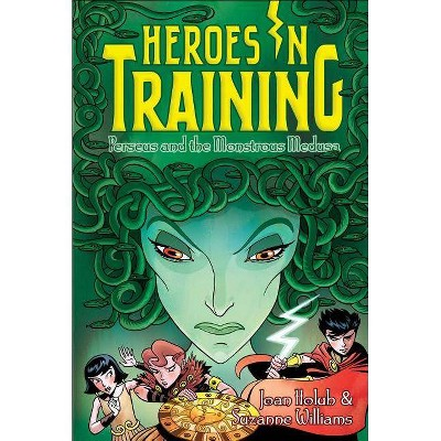 Perseus and the Monstrous Medusa, 12 - (Heroes in Training) by  Joan Holub & Suzanne Williams (Hardcover)