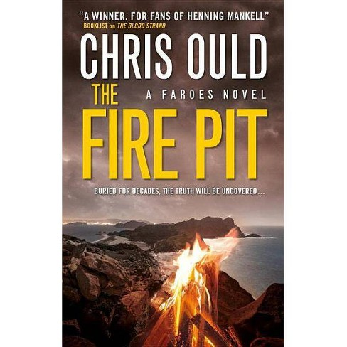The Fire Pit (Faroes Novel 3) - by  Chris Ould (Paperback) - image 1 of 1