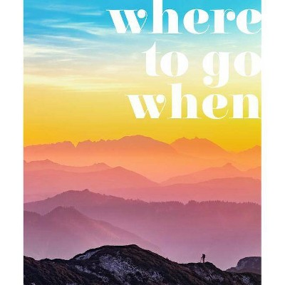 Where to Go When - (DK Eyewitness Travel Guide)(Hardcover)