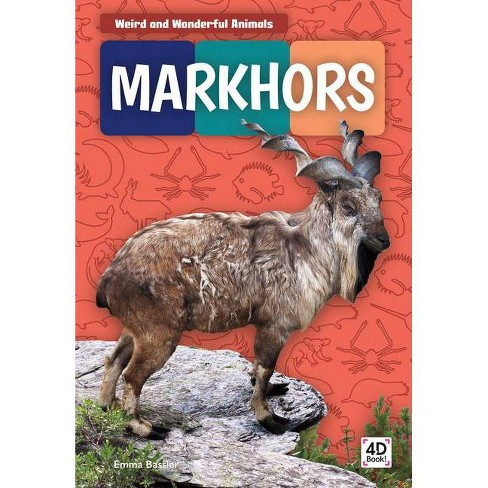 Markhors - (Weird and Wonderful Animals) by  Emma Bassier (Hardcover) - image 1 of 1
