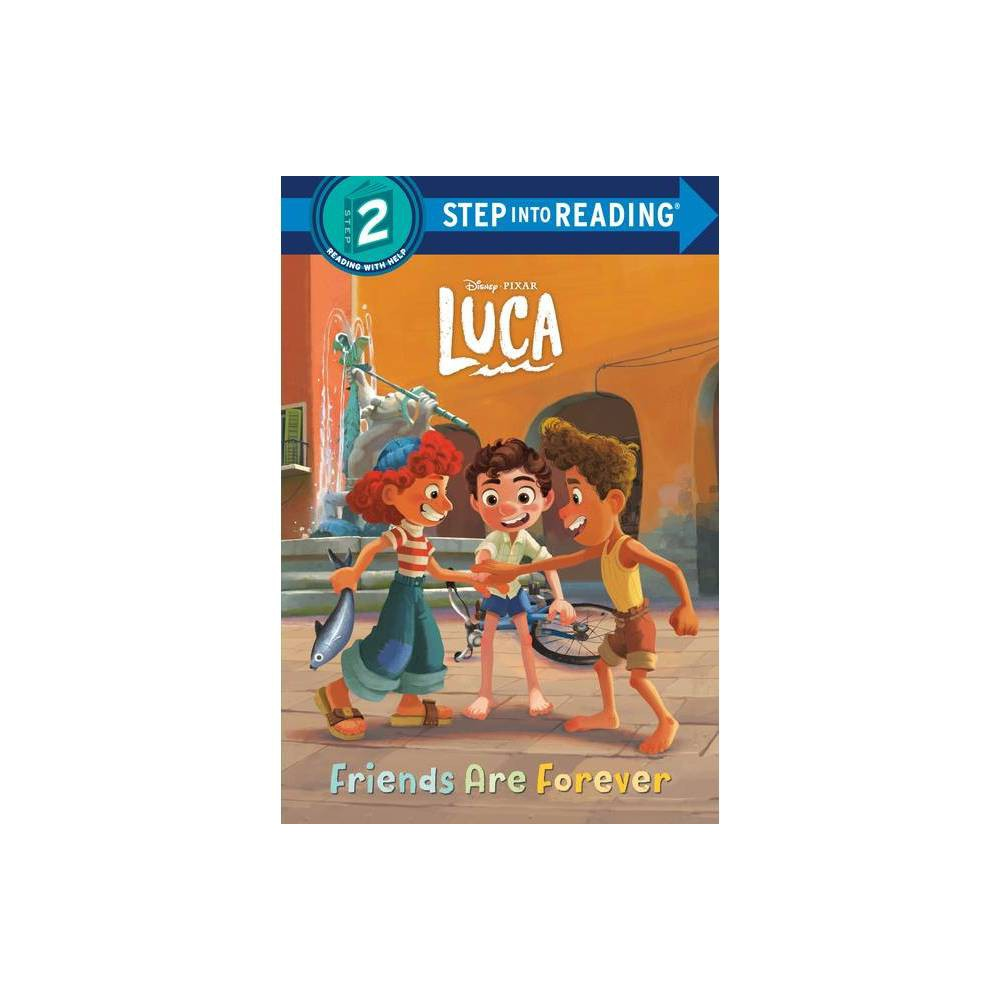 Friends Are Forever Disney Pixar Luca Step Into Reading Hardcover