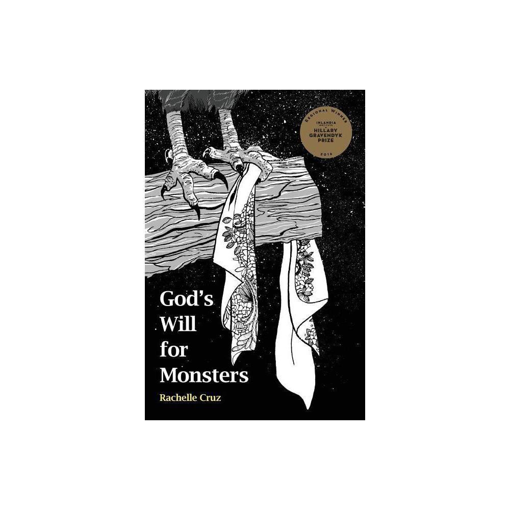 God S Will For Monsters Hillary Gravendyk Prize By Rachelle Cruz Paperback