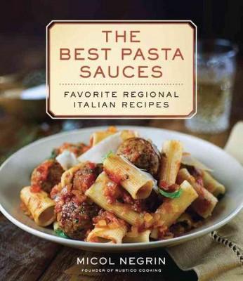 Best Pasta Sauces : Favorite Regional Italian Recipes (Hardcover)(Micol Negrin)