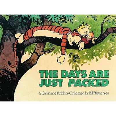 The Days Are Just Packed - (Calvin and Hobbes) by  Bill Watterson (Paperback)