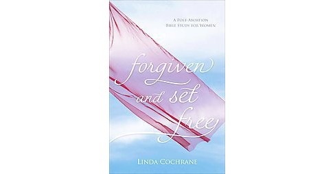 Forgiven and Set Free : A Post-Abortion Bible Study for Women (Revised / Updated) (Paperback) (Linda - image 1 of 1