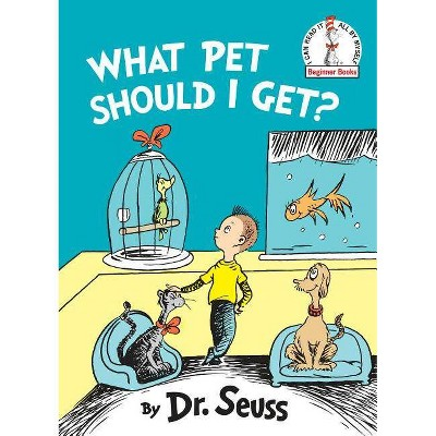 What Pet Should I Get? -  (Beginner Books) by Dr. Seuss (Hardcover)