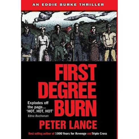 First Degree Burn - by Peter Lance (Hardcover)