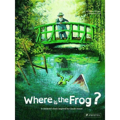 Where Is the Frog? - (Children's Books Inspired by Famous Artworks) (Hardcover)