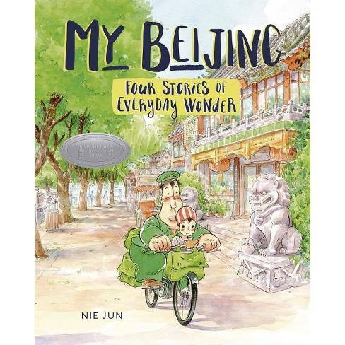 My Beijing - by  Nie Jun (Paperback) - image 1 of 1