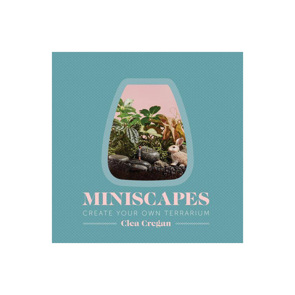 Miniscapes By Clea Cregan Hardcover