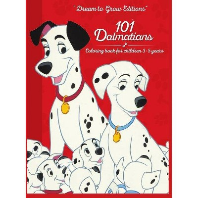 101 Dalmatians - by  Dream To Grow Editions (Hardcover)