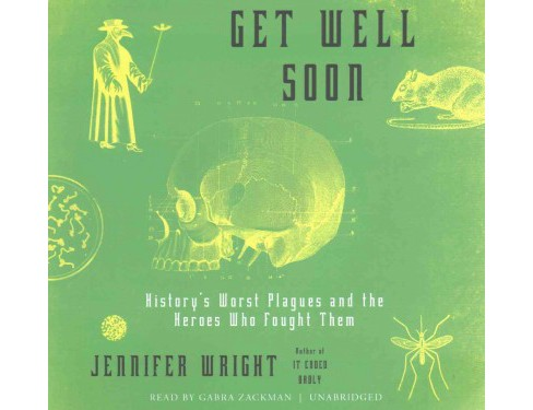 Get Well Soon : History's Worst Plagues and the Heroes Who Fought Them; Library Edition (Unabridged) - image 1 of 1