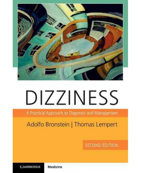 Dizziness : A Practical Approach to Diagnosis and Management (Paperback) (Adolfo Bronstein & Thomas - image 1 of 1